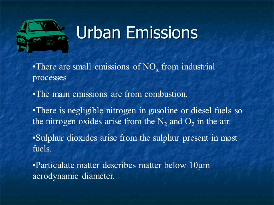 Urban Emissions There are small emissions of NOx from industrial processes. The main emissions are from combustion.