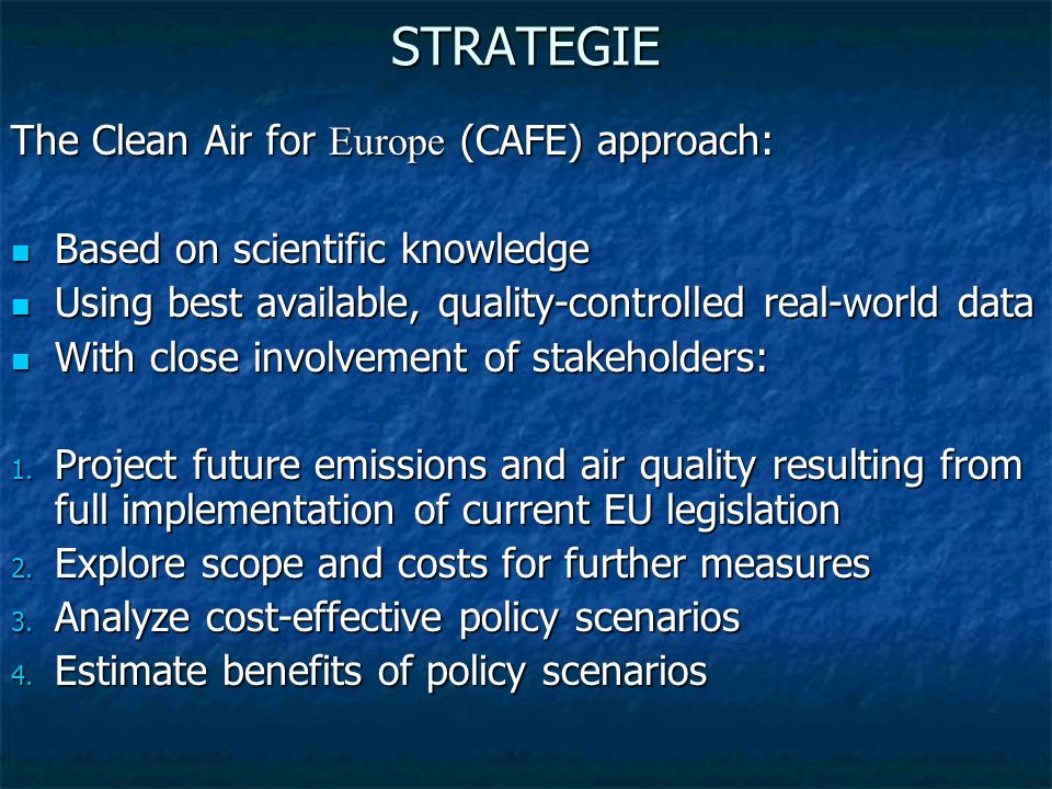 STRATEGIE The Clean Air for Europe (CAFE) approach: