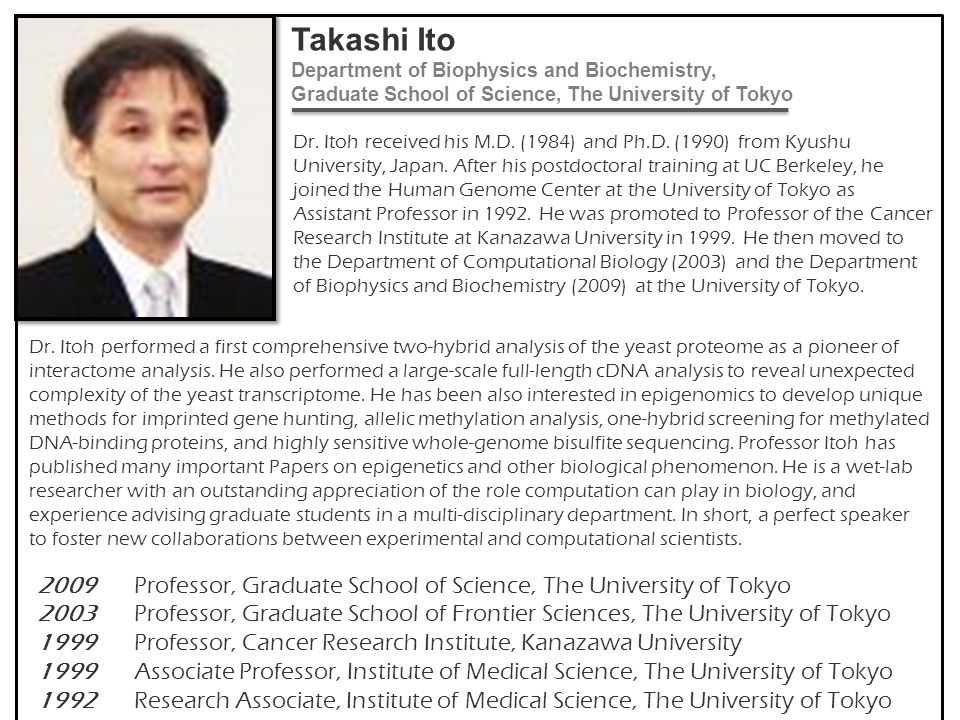 Takashi Ito Department of Biophysics and Biochemistry,