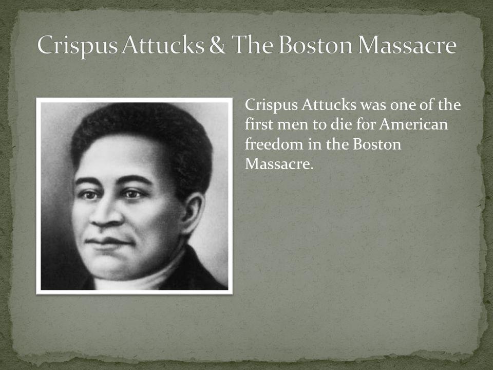 Crispus Attucks & The Boston Massacre