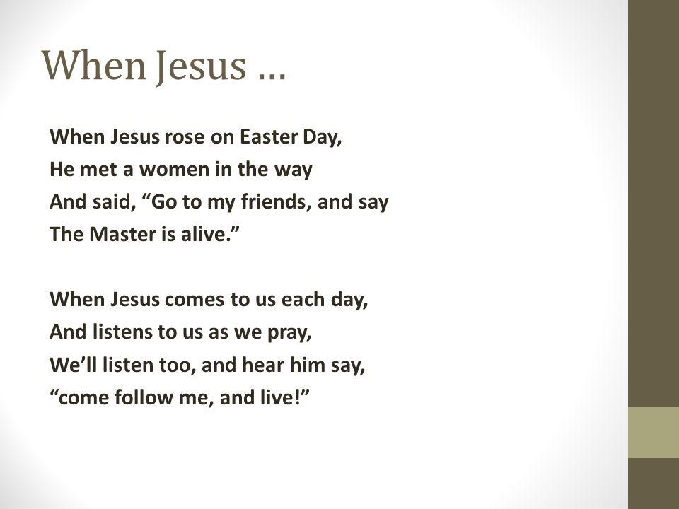 When Jesus …