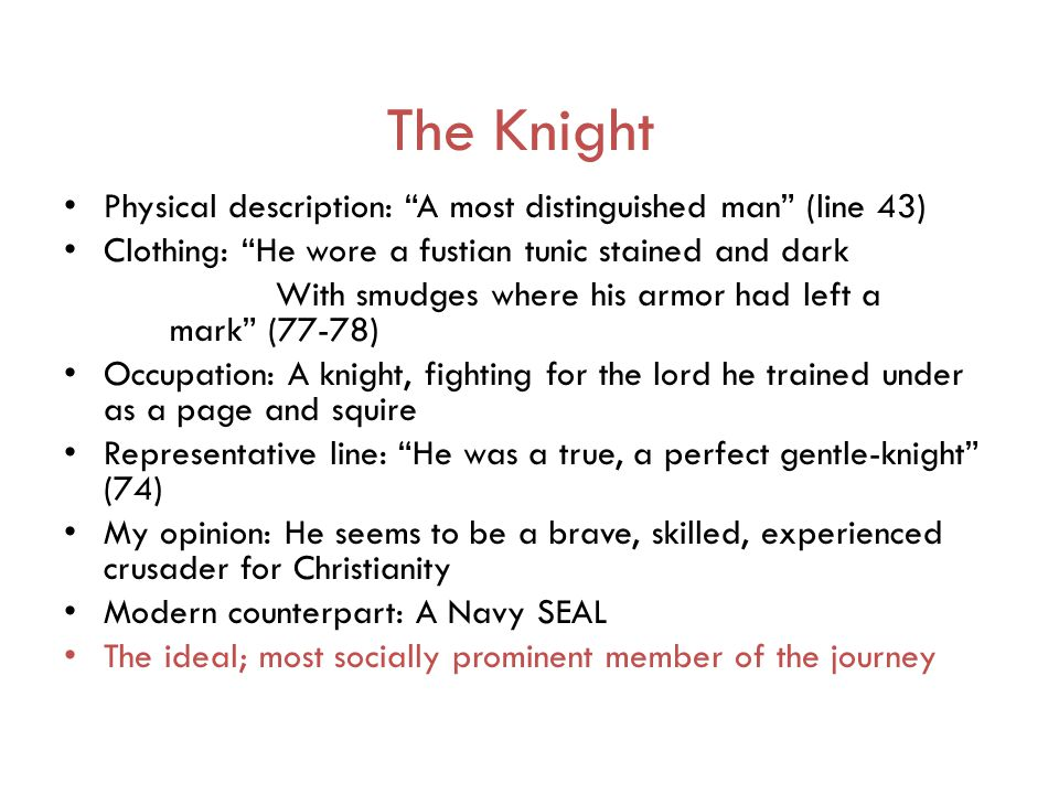 The Knight Physical description: A most distinguished man (line 43)