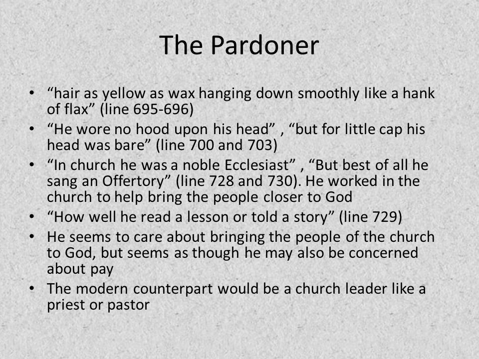 The Pardoner hair as yellow as wax hanging down smoothly like a hank of flax (line 695-696)