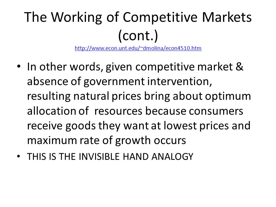 The Working of Competitive Markets (cont. ) http://www. econ. unt