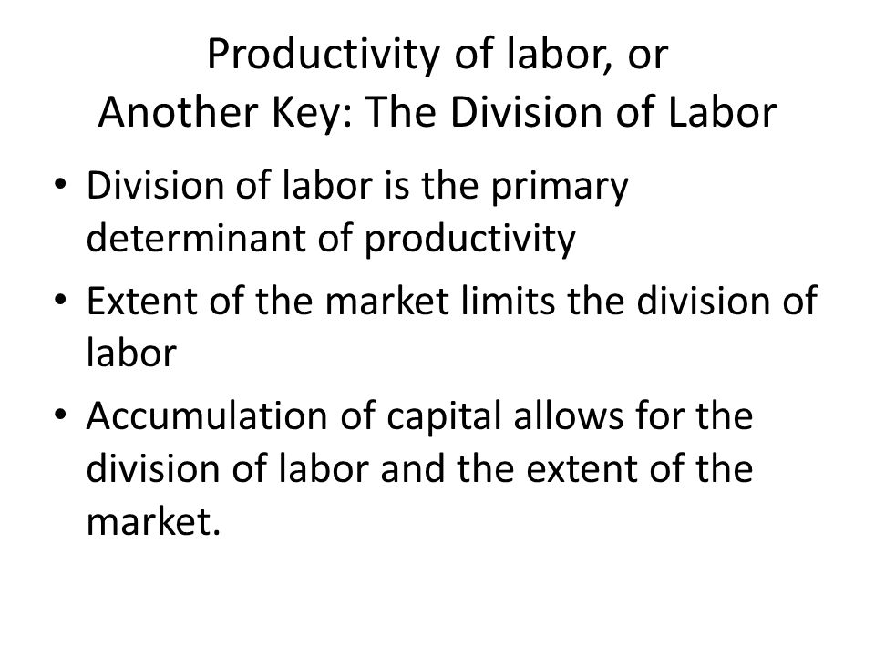 Productivity of labor, or Another Key: The Division of Labor