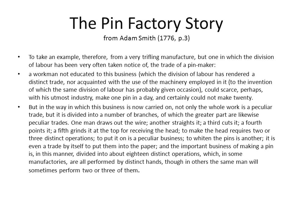 The Pin Factory Story from Adam Smith (1776, p.3)