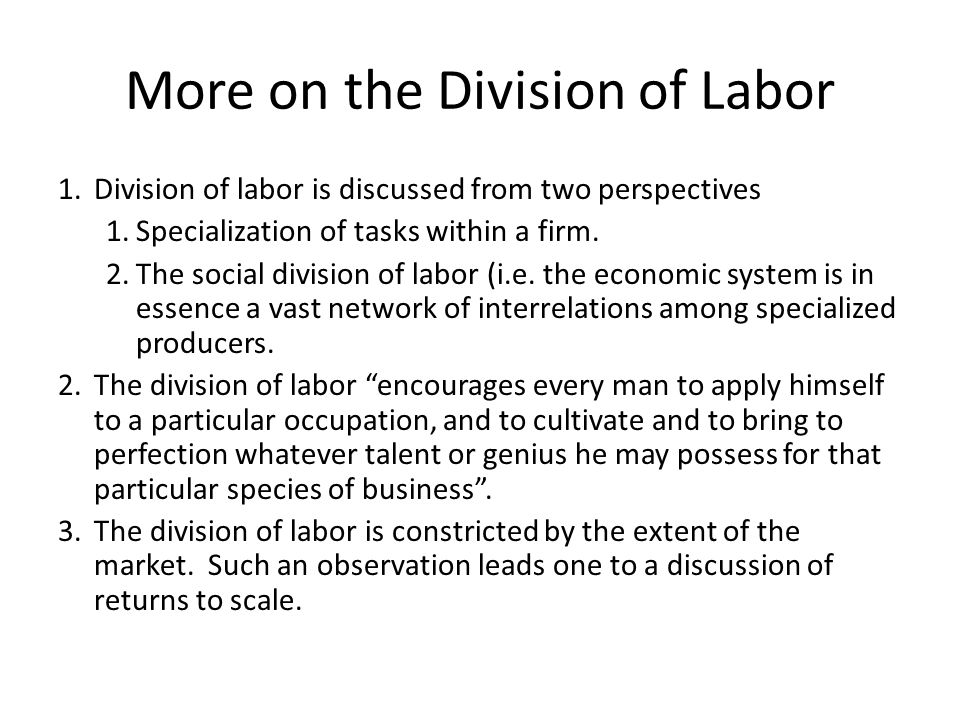 More on the Division of Labor