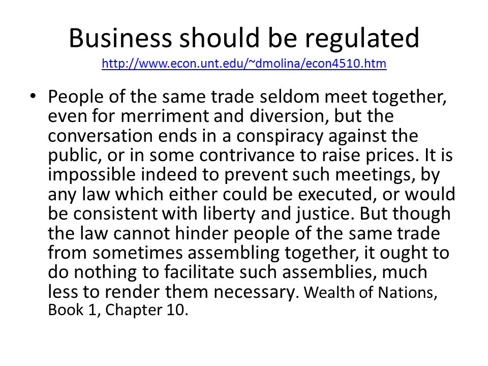 Business should be regulated http://www. econ. unt