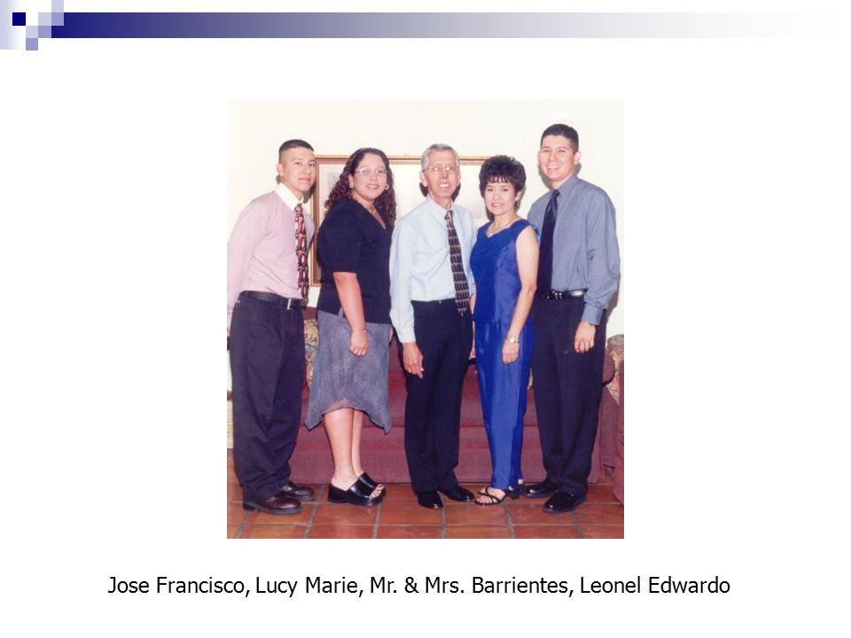 Jose Francisco, Lucy Marie, Mr. & Mrs. Barrientes, Leonel Edwardo