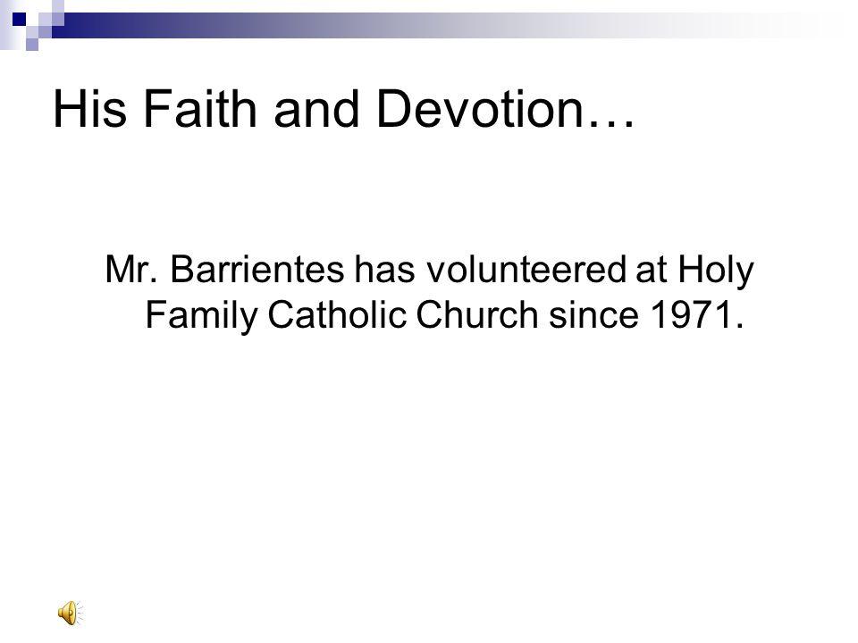 His Faith and Devotion…