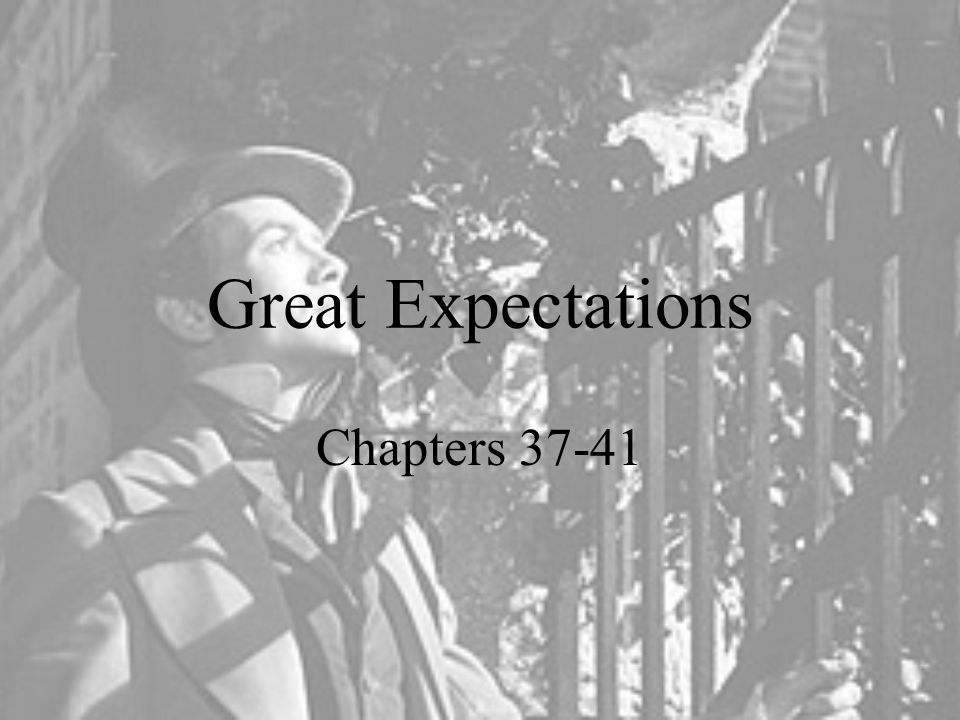 Great Expectations Chapters 37-41