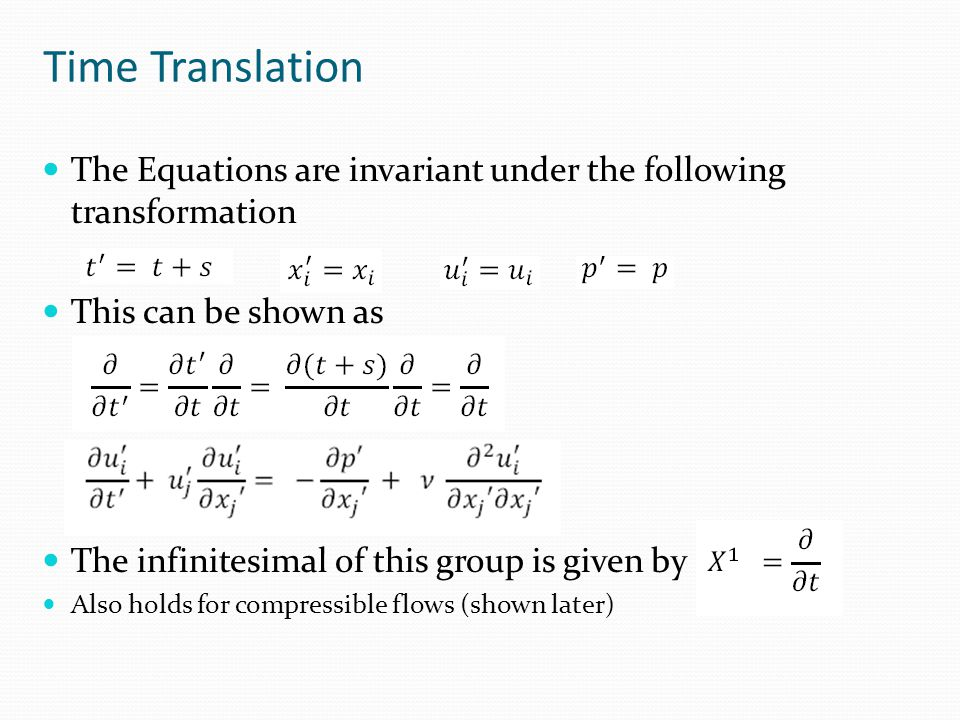 Time Translation The Equations are invariant under the following transformation. This can be shown as.