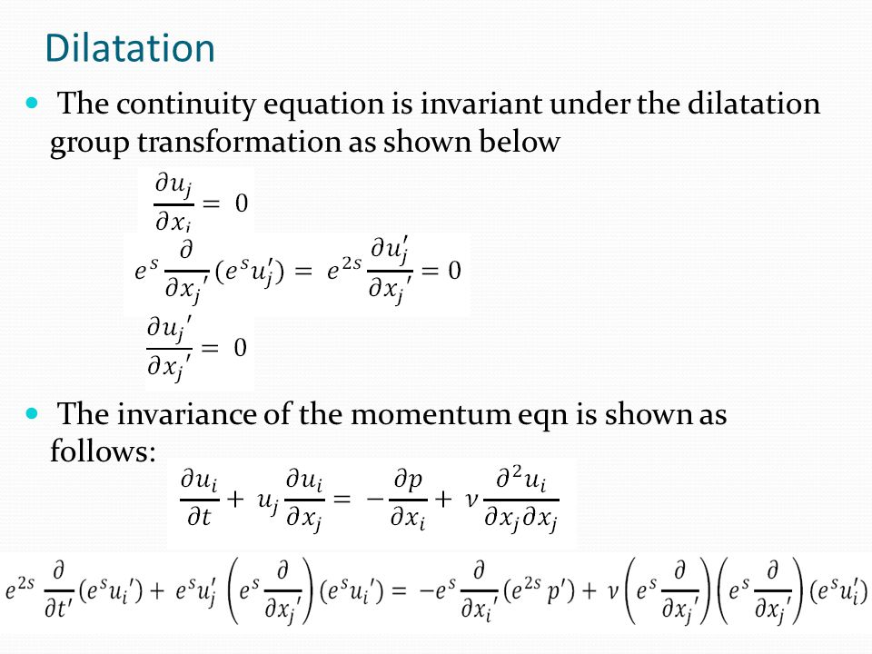 Dilatation The continuity equation is invariant under the dilatation group transformation as shown below.