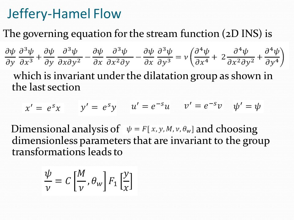Jeffery-Hamel Flow The governing equation for the stream function (2D INS) is.