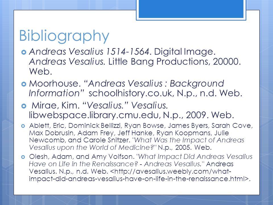 Bibliography Andreas Vesalius 1514-1564. Digital Image. Andreas Vesalius. Little Bang Productions, 20000. Web.