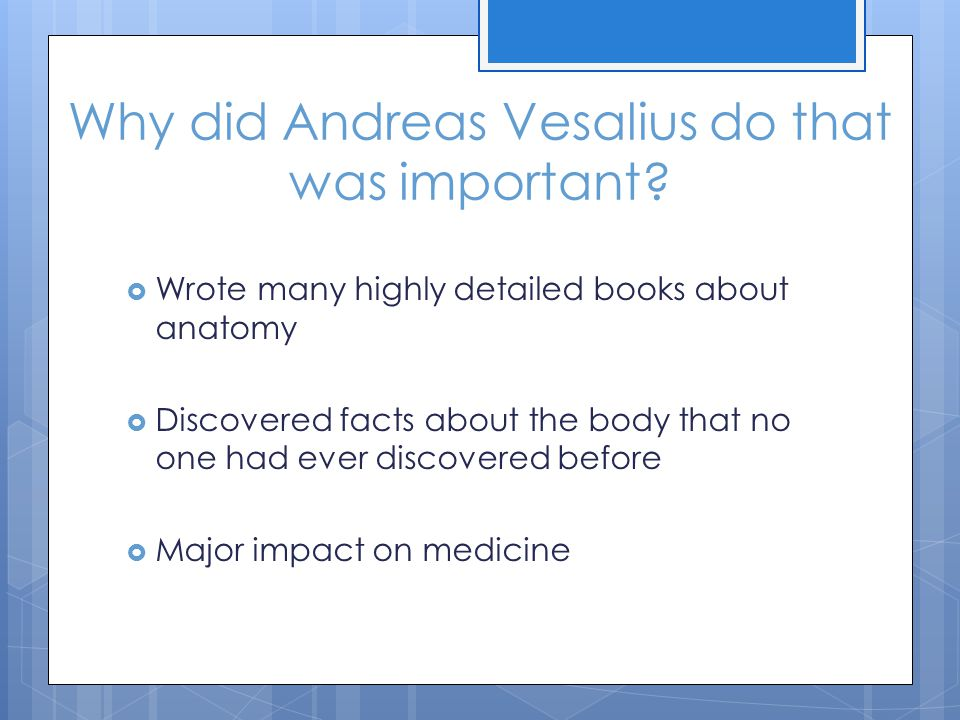 Why did Andreas Vesalius do that was important