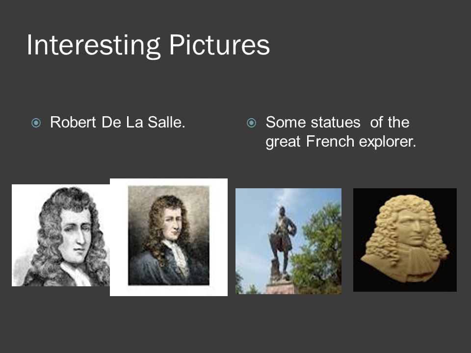 Interesting Pictures Robert De La Salle.
