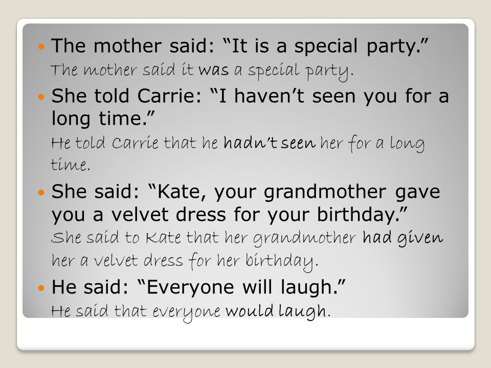 said to Carrie The mother said: It is a special party. The mother said it was a special party.