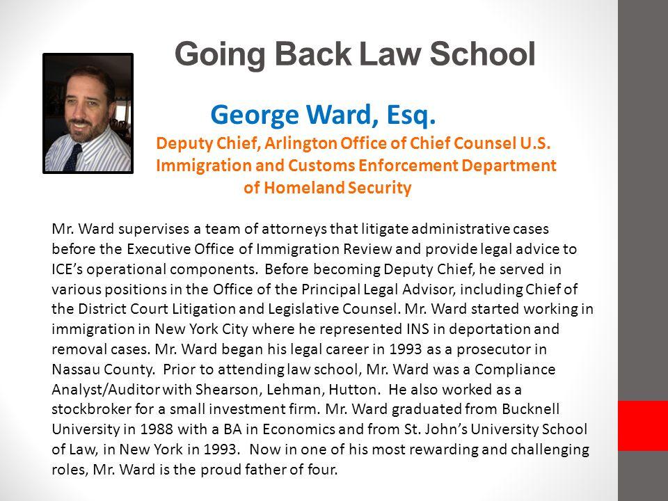 Going Back Law School George Ward, Esq.