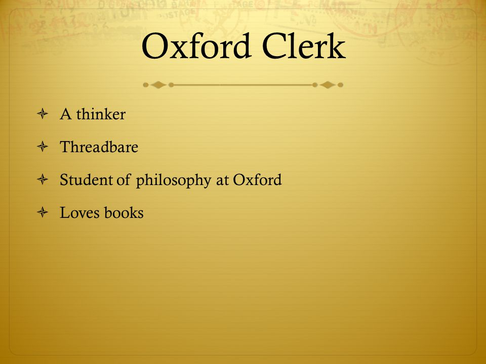Oxford Clerk A thinker Threadbare Student of philosophy at Oxford