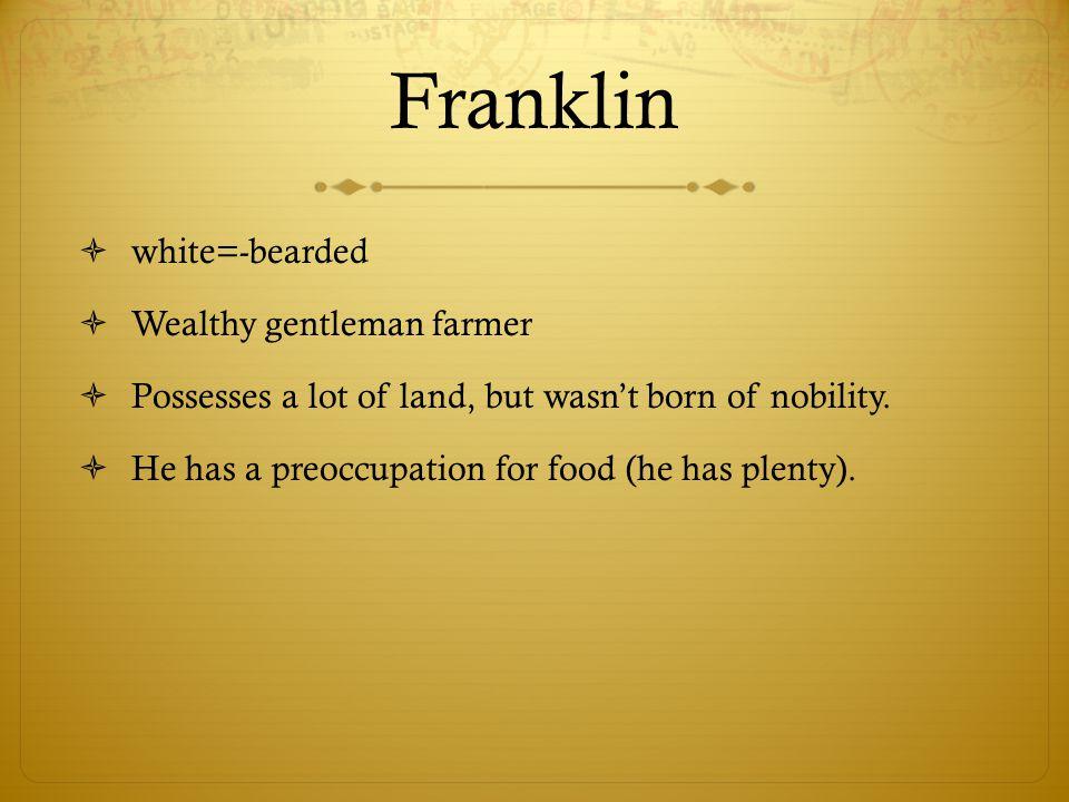 Franklin white=-bearded Wealthy gentleman farmer