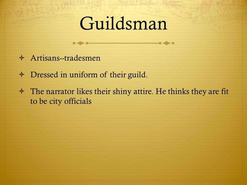 Guildsman Artisans--tradesmen Dressed in uniform of their guild.