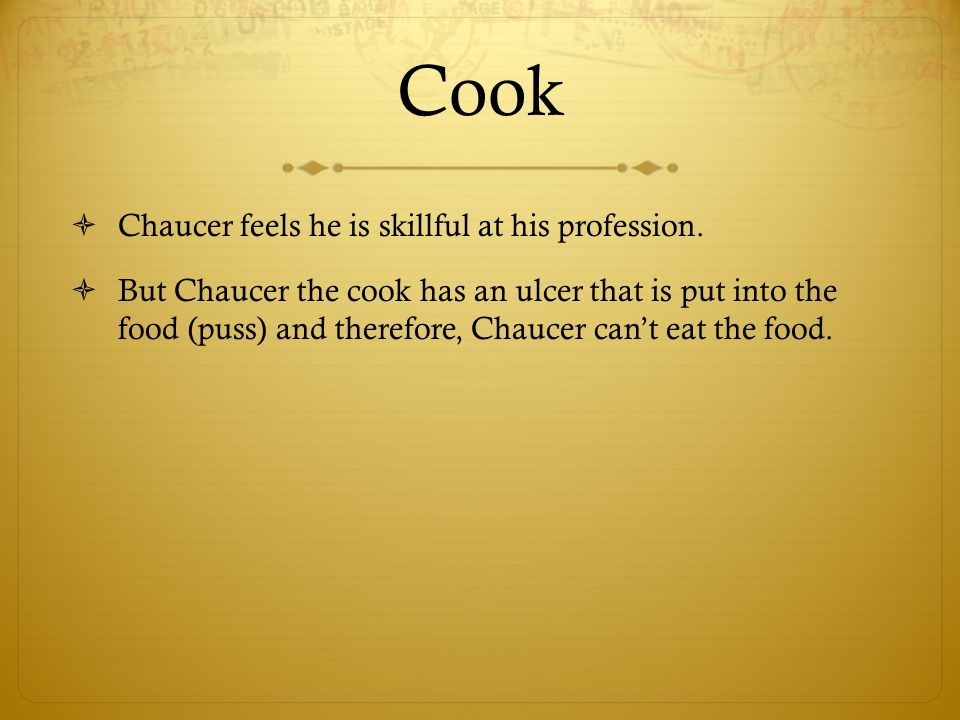 Cook Chaucer feels he is skillful at his profession.