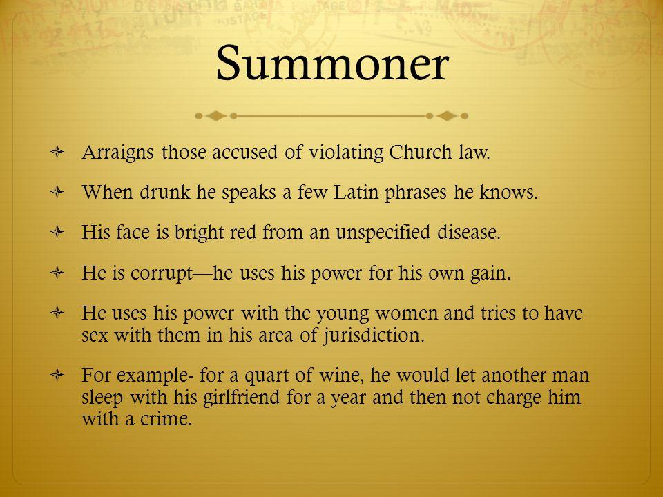 Summoner Arraigns those accused of violating Church law.
