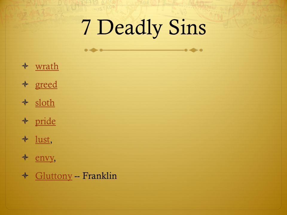 7 Deadly Sins wrath greed sloth pride lust, envy, Gluttony -- Franklin