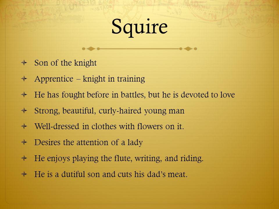 Squire Son of the knight Apprentice – knight in training
