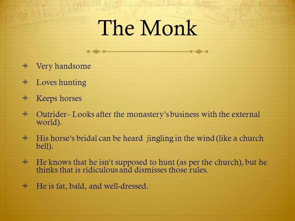 The Monk Very handsome Loves hunting Keeps horses