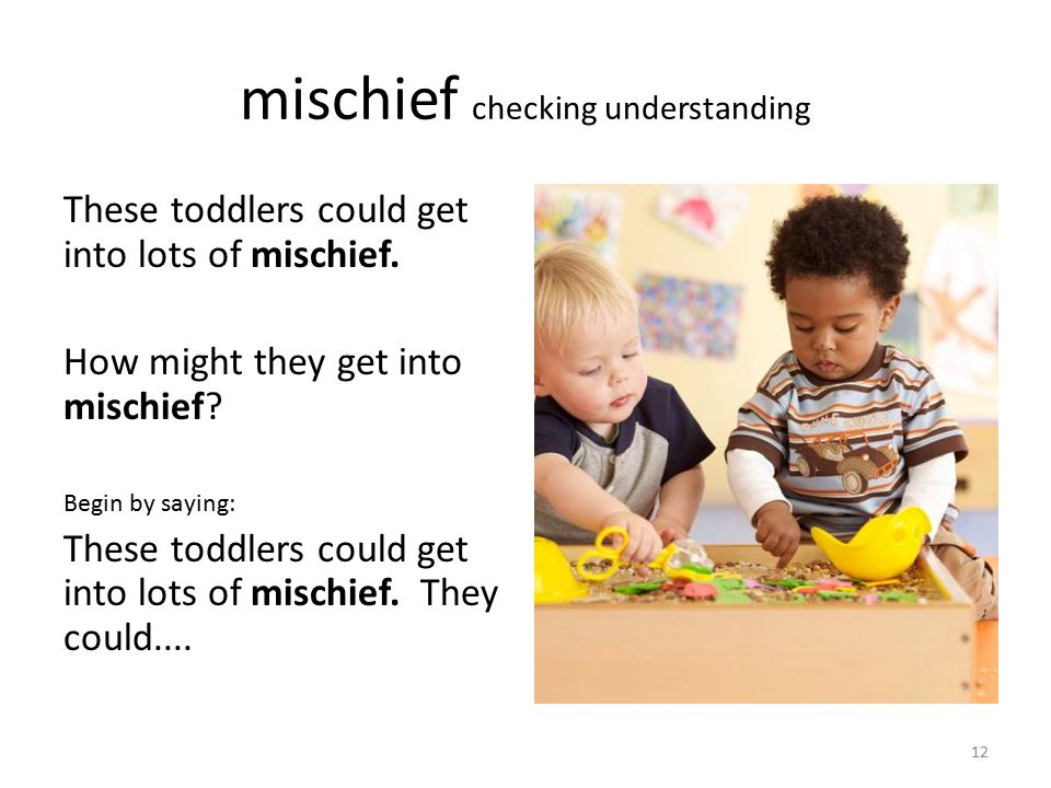 mischief checking understanding