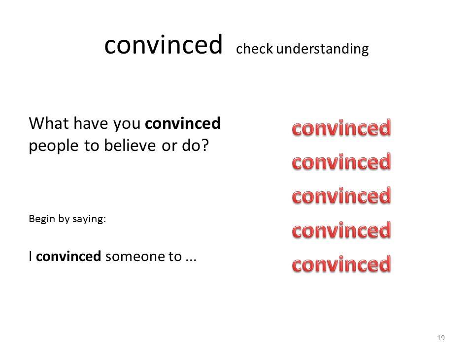 convinced check understanding