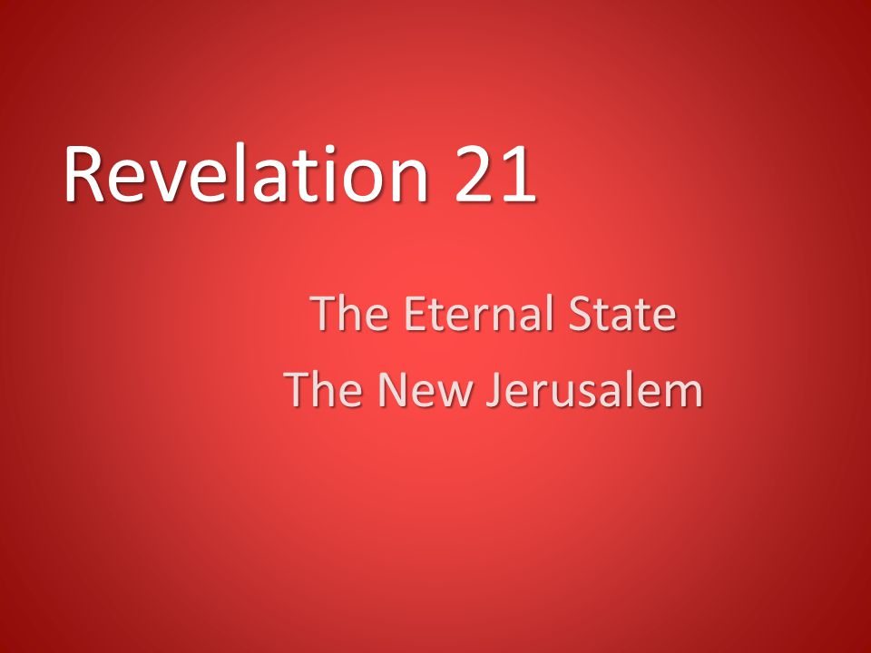 The Eternal State The New Jerusalem