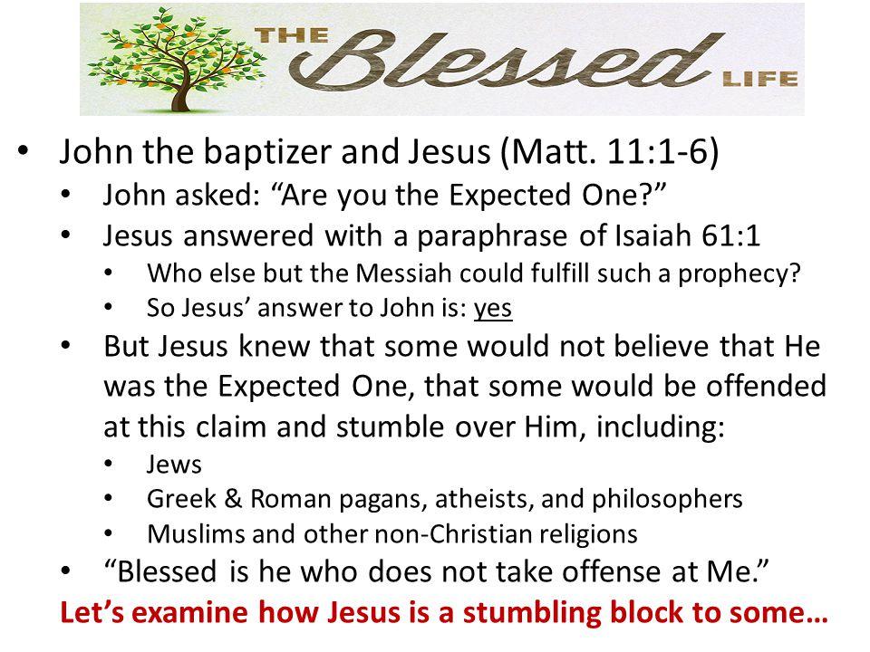 John the baptizer and Jesus (Matt. 11:1-6)
