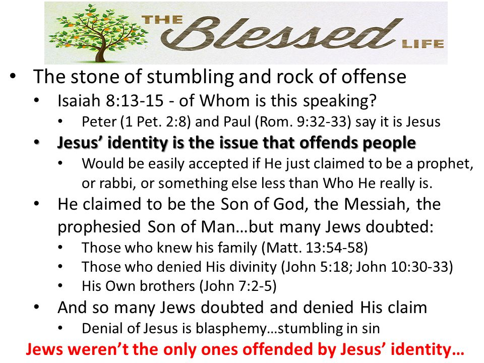 Jews weren't the only ones offended by Jesus' identity…