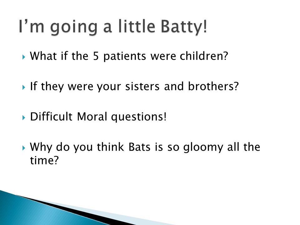 I'm going a little Batty!