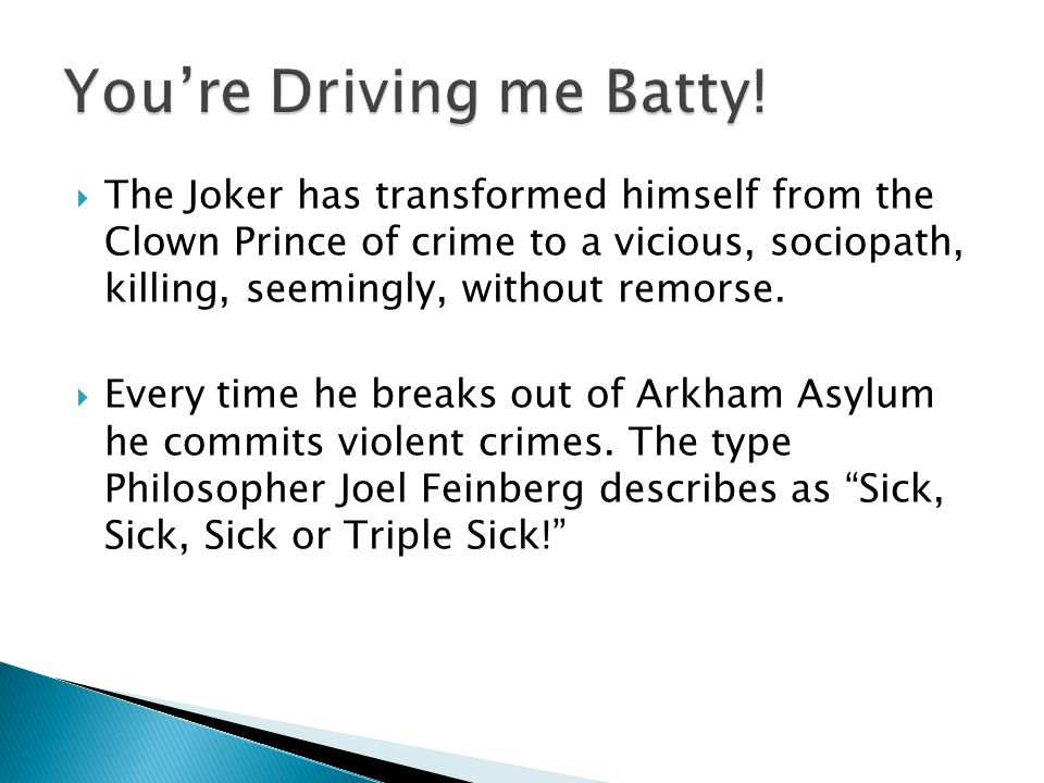 You're Driving me Batty!