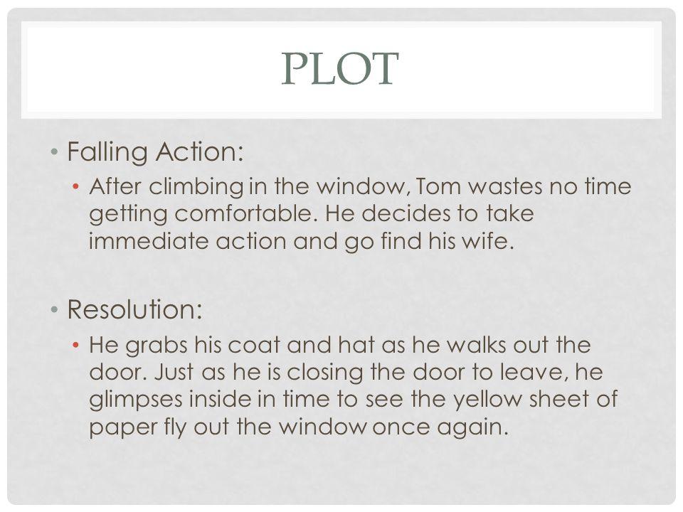 Plot Falling Action: Resolution: