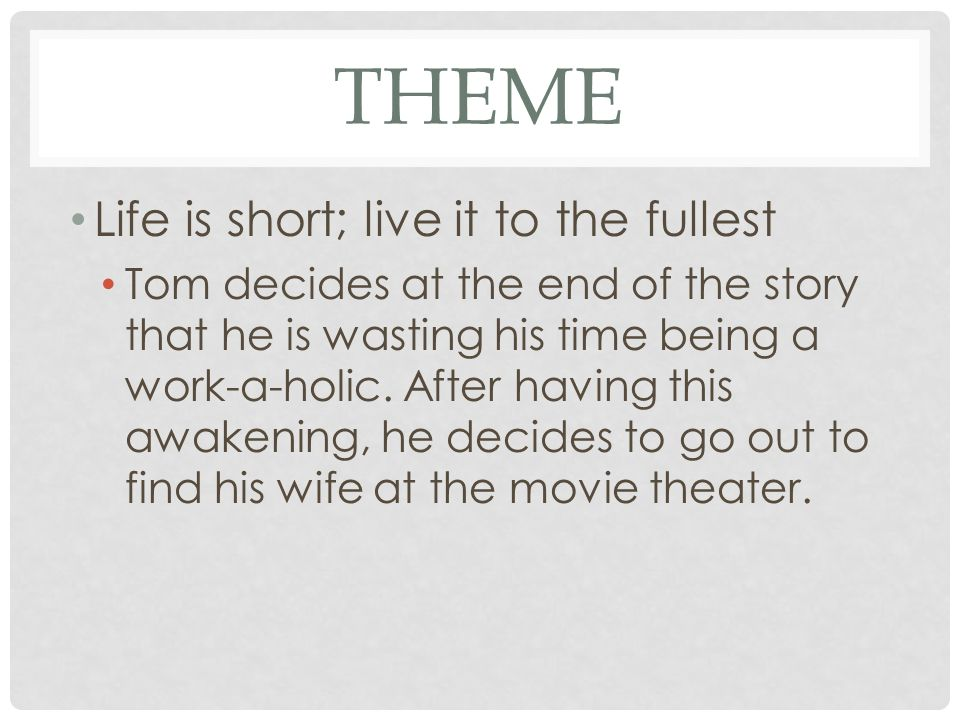 theme Life is short; live it to the fullest