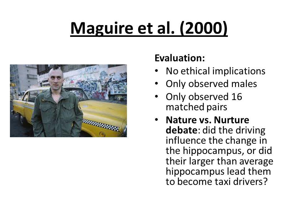 Maguire et al. (2000) Evaluation: No ethical implications