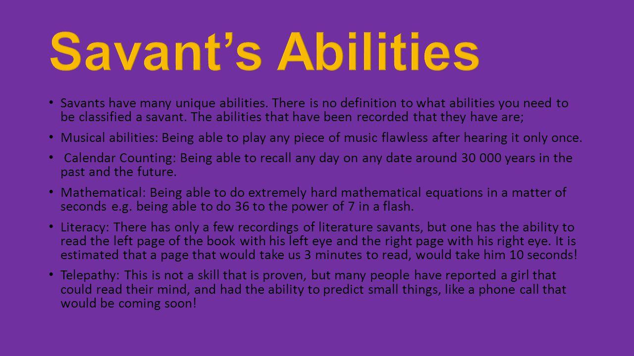 Savant's Abilities