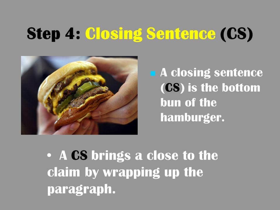 Step 4: Closing Sentence (CS)