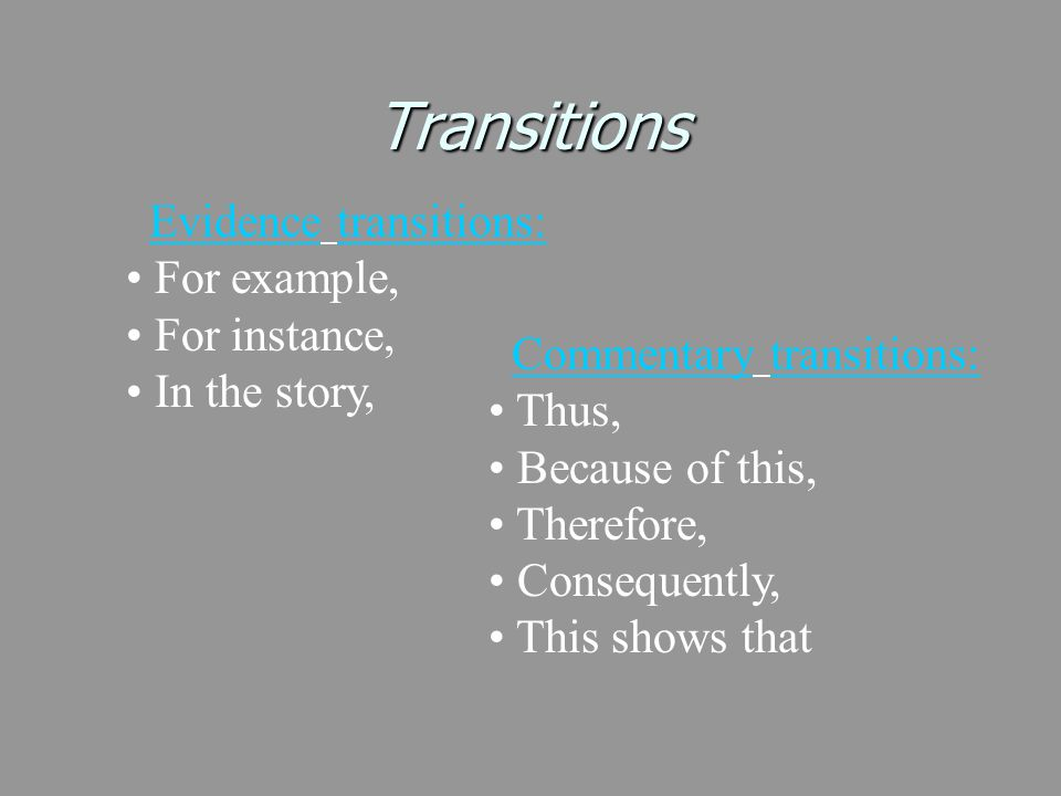 Transitions Evidence transitions: For example, For instance,