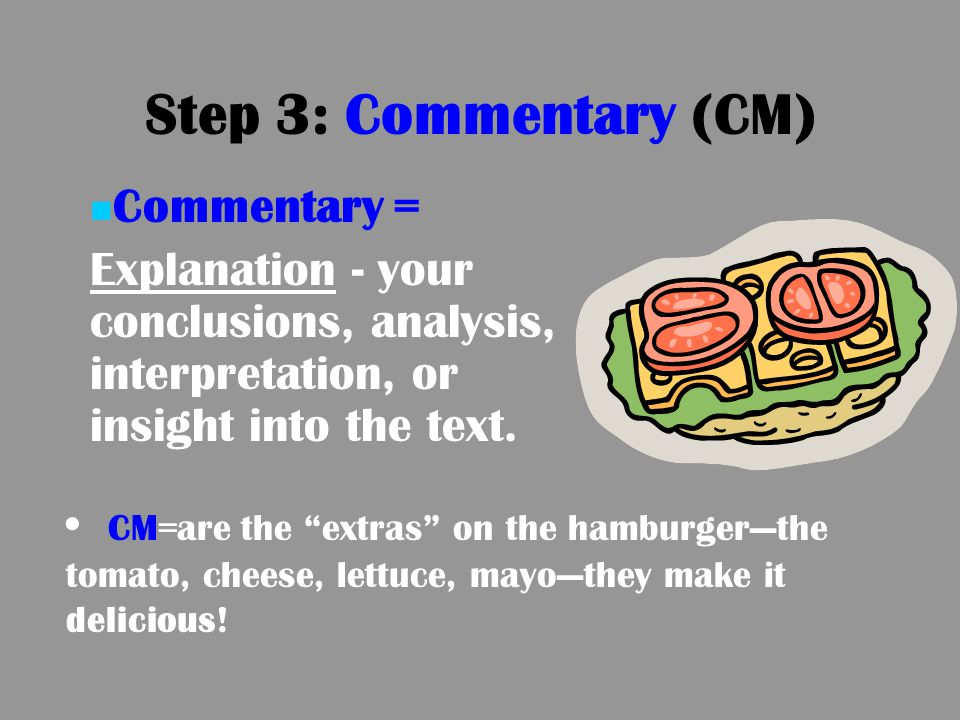 Step 3: Commentary (CM) Commentary =