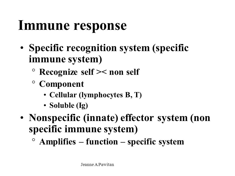 Immune response Specific recognition system (specific immune system)
