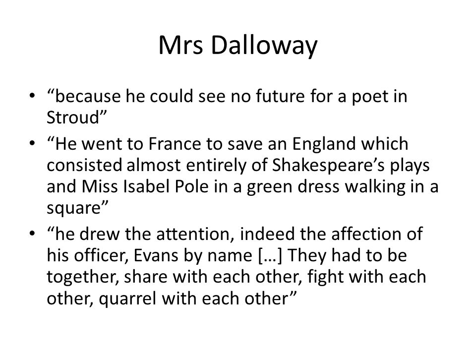 Mrs Dalloway because he could see no future for a poet in Stroud