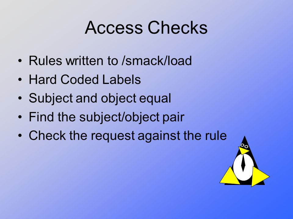 Access Checks Rules written to /smack/load Hard Coded Labels