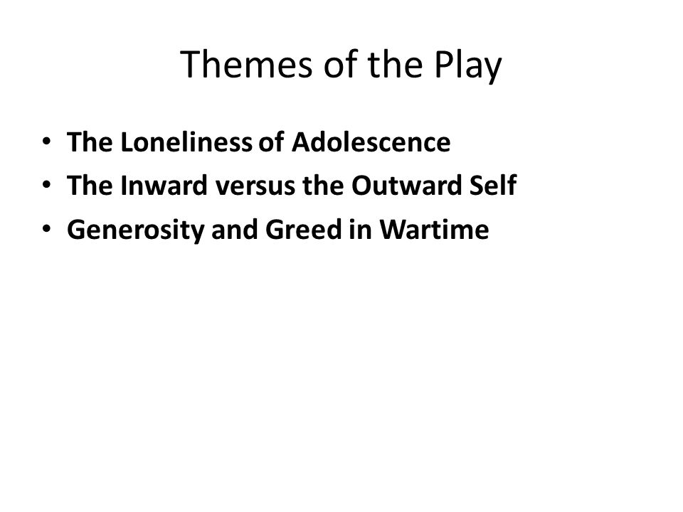 Themes of the Play The Loneliness of Adolescence