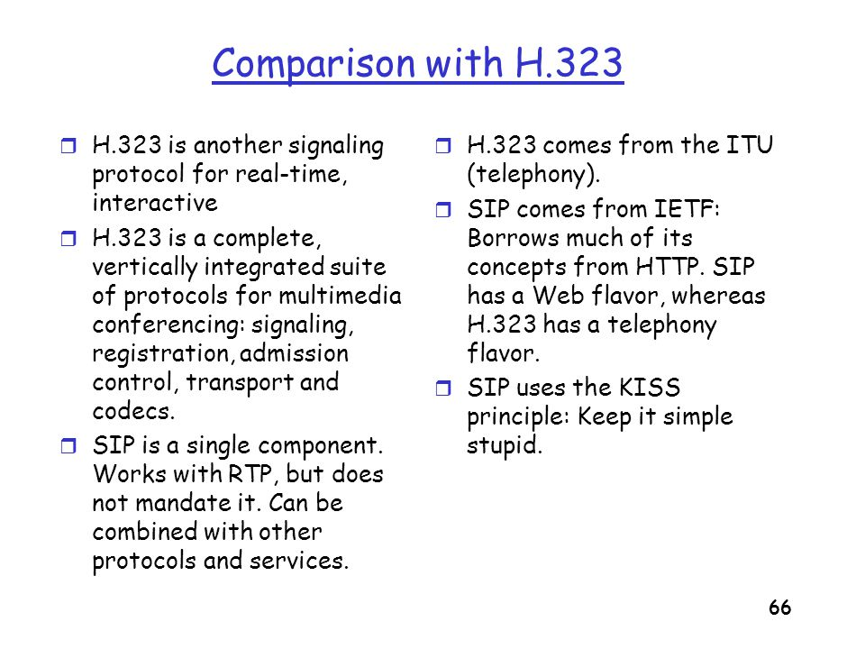 Comparison with H.323 H.323 is another signaling protocol for real-time, interactive.
